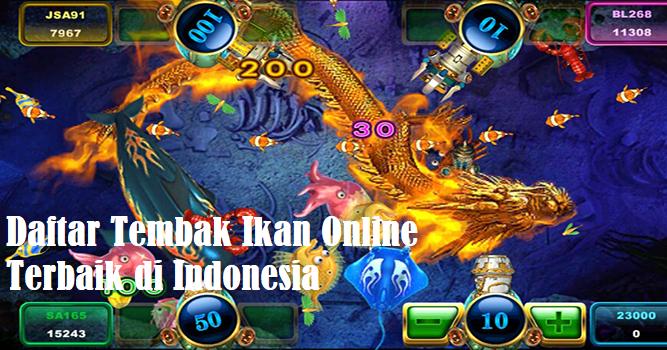 Daftar Tembak Ikan Online Terbaik di Indonesia